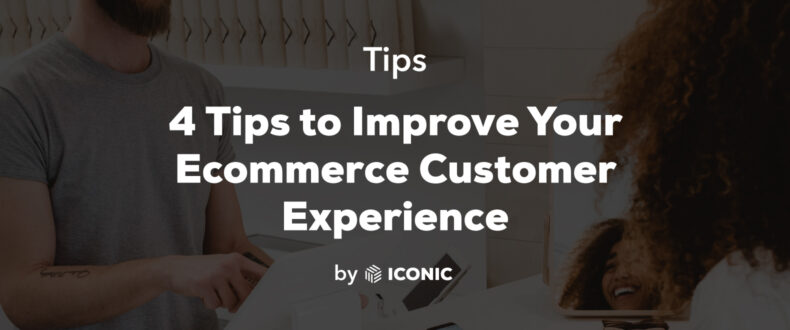 improve your ecommerce customer experience